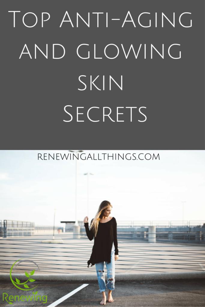 Top Anti-Aging and glowing skin Secrets